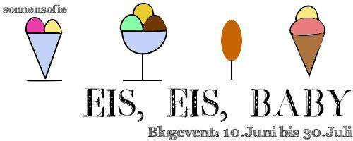 http://sonnensofie.wordpress.com/2014/06/10/eis-eis-baby/