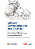 Culture, Communication and Change: An investigation of the use and impact of modern media and technology in our lives