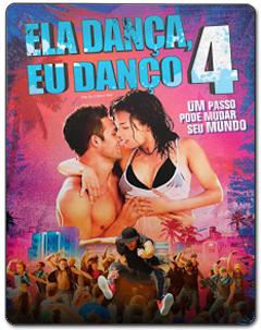 Ela Dança, Eu Danço 4 Torrent (2012) – BluRay 3D HSBS Dublado 5.1 Download