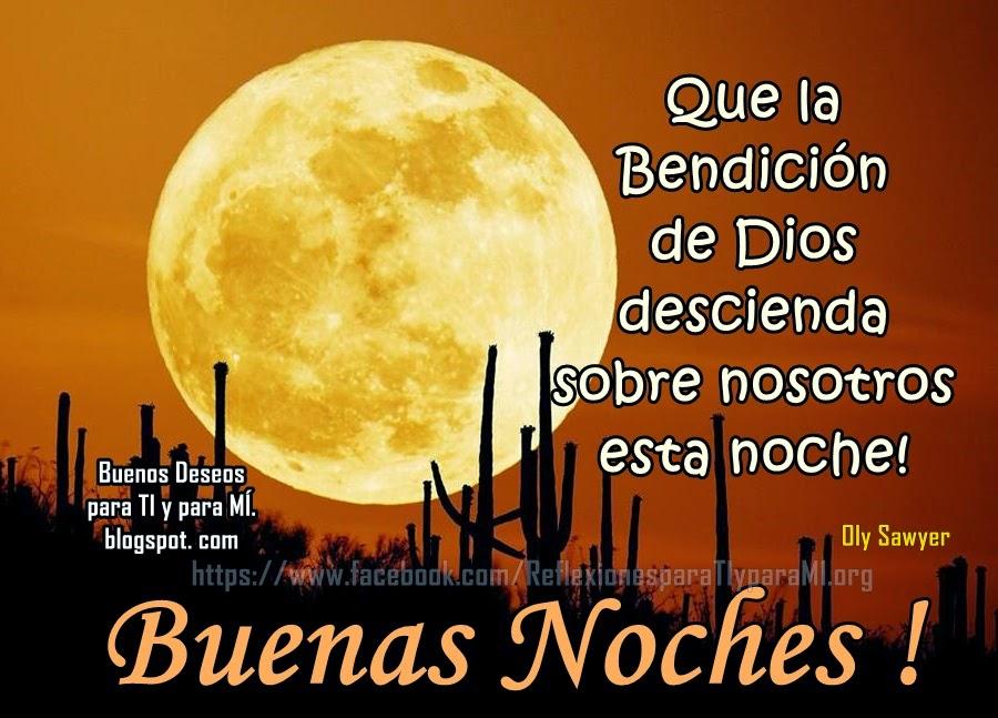 Que la Bendición de Dios descienda sobre nosotros esta noche!  BUENAS NOCHES !