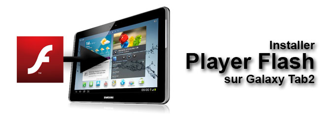 Installer Flash Player sur Galaxy Tab 2