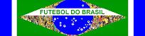 FUTEBOL DO BRASIL