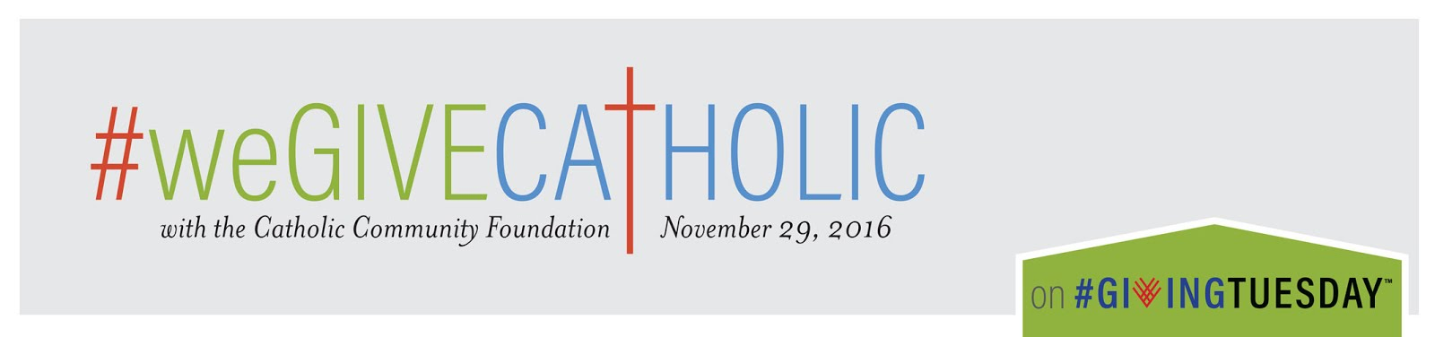 #weGiveCatholic - Giving Tuesday, November 29, 2016