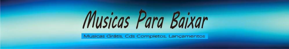 Musicas para baixar - Baixar Musicas Grátis, Download Musicas Free, Baixar Cds completos