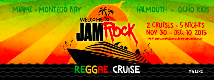 2015 Welcome To Jamrock Reggae Cruise Full Line Up