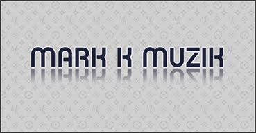 MARK K MUZIK {(official site)}