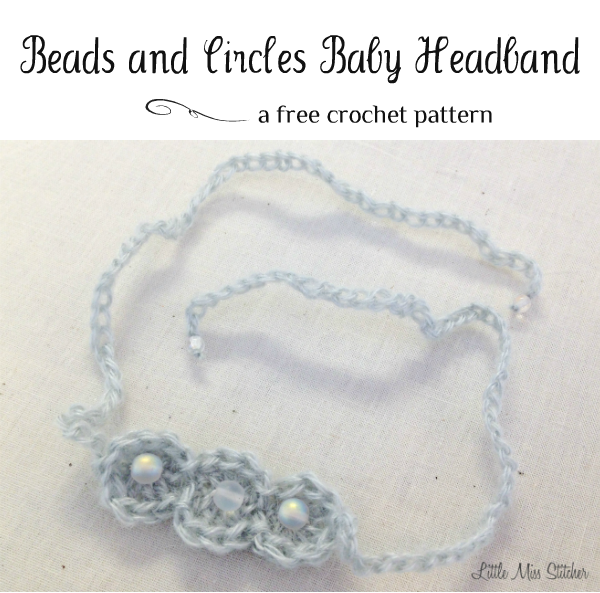 Little Miss Stitcher Beads Circles Crochet Baby Headband