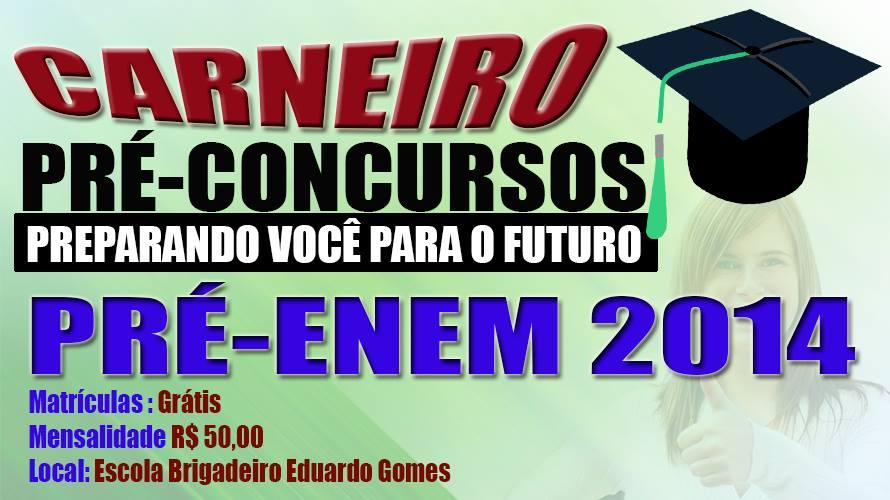 Carneiro Pré-Concurso, abre matrícula para PRÉ-ENEM 2014 NO QUINARI