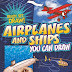 Airplanes and Ships You Can Draw
