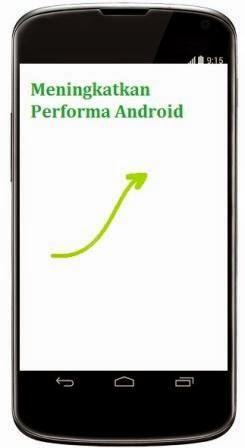 Cara Mudah Meningkatkan Performa Android