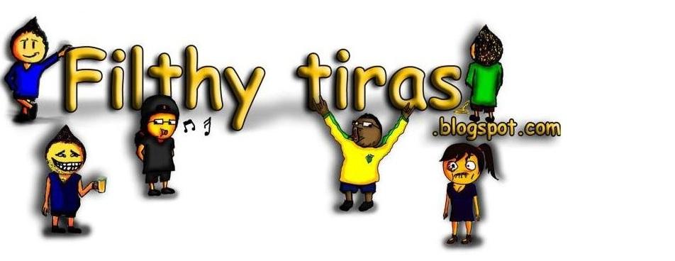 FILTHY TIRAS