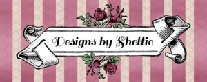Designs by Shellie