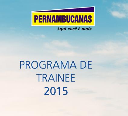 Programa Trainee Pernambucanas 2015