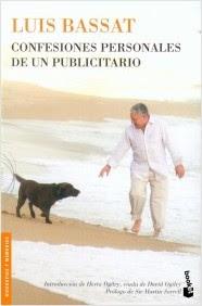 Confesiones personales de un Publicitario. Luis Bassat