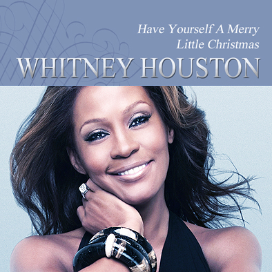 whitney houston have yourself a merry little christmas 2003 - Whitney Houston Have Yourself A Merry Little Christmas