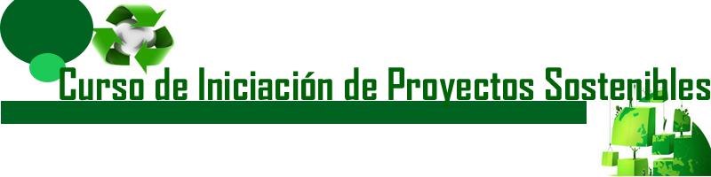 Curso de iniciación proyectos Sostenibles. GRATUITO