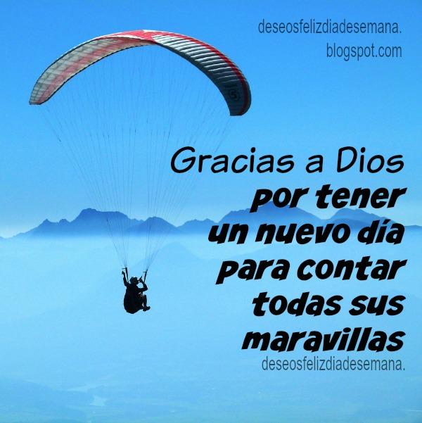 Da Gracias a Dios por este Día. Postales cristianas de agradecimiento al Señor, Imagen con motivo cristiano, dar gracias. Contamos sus maravillas.