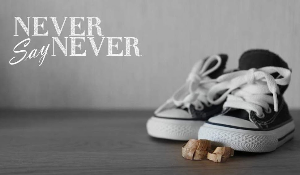 "Never. Say ""never""."