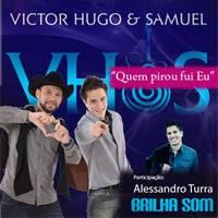 Victor Hugo e Samuel - Quem Pirou Fui Eu