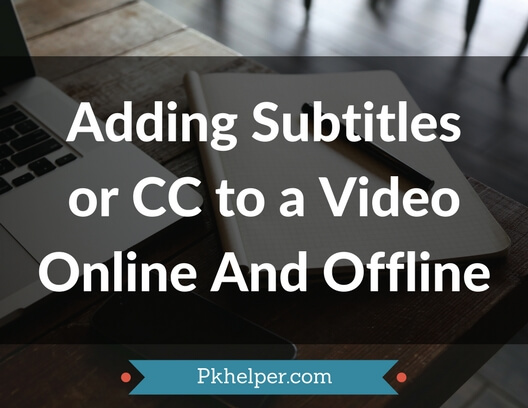 How to add subtitles to a video onlineoffline pk helper adding subtitles video online offline ccuart Gallery