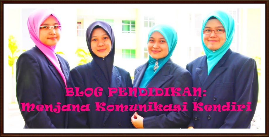 Blog PENDIDIKAN: Menjana Komunikasi Kendiri