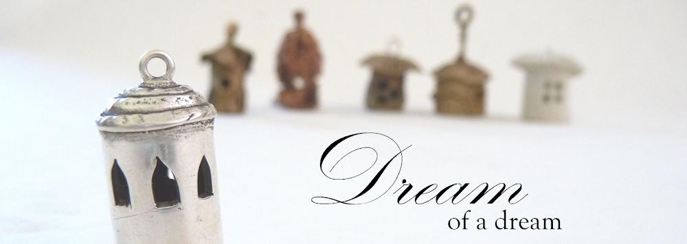 Dream of a dream...