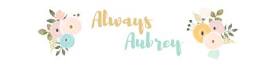 Always Aubrey