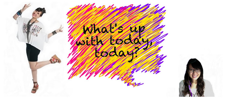 what's up with today, today?