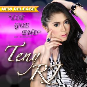 Teny RJ - Loe Gue End