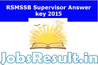 RSMSSB Supervisor Answer key 2015