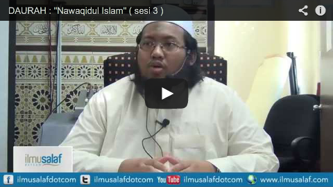"DAURAH : ""Nawaqidul Islam"" ( sesi 3 )"