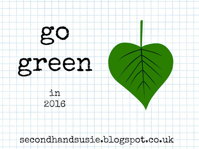 Top eco-friendly new year's resolutions for 2016. secondhandsusie.blogspot.co.uk