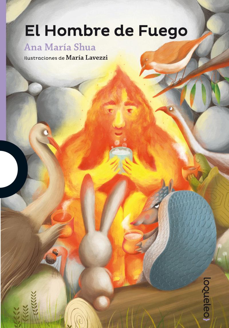 El hombre de Fuego - Loqueleo