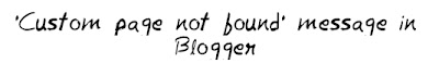 'Custom page not found' message in blogger MohitChar