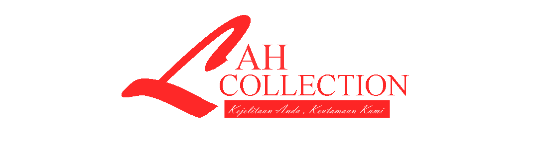 Lah Collection... Kejelitaan Anda, Keutamaan Kami