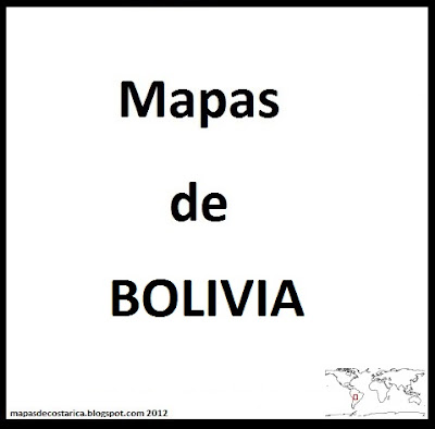 MAPAS DE BOLIVIA