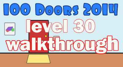 100 Doors 2014 Level 30 Walkthrough, Guide