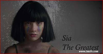 sia the greatest lyrics and official video | imsonglyrics