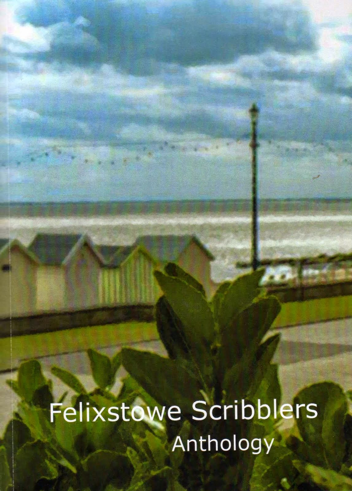 Felixstowe Scribblers Anthology