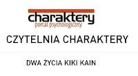 http://www.charaktery.eu/czytelnia/40/Dwa-%C5%BCycia-Kiki-Kain-/