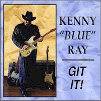 Kenny \'Blue\' Ray - Git It!