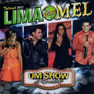 Limão Com Mel - Um Show de Emoções 2011
