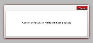 Cara Memasang Script Iklan Melayang (Ads Popout)
