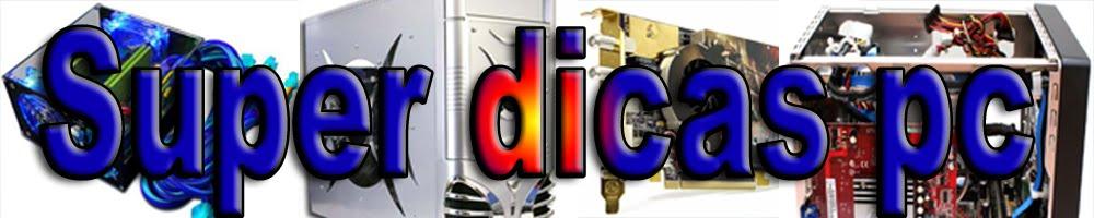 Super Dicas pc