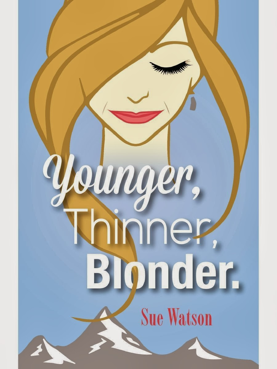 Younger, Thinner, Blonder by Sue Watson