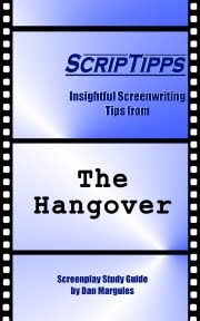 ScripTipps Insightful Screenwriting Tips from THE HANGOVER Screenplay Study Guide by Dan Margules