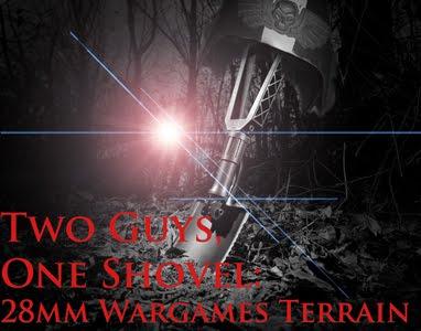 Two Guys, One Shovel: 28mm Scale Battlefields
