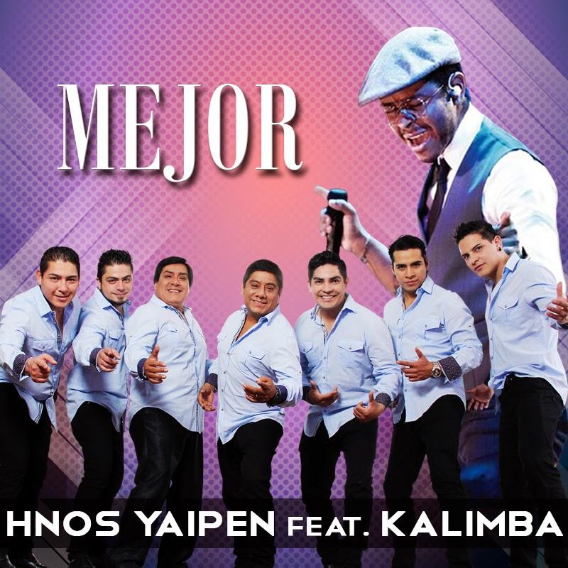 """Kalimba y los Hnos Yaipen """"Mejor"""""""