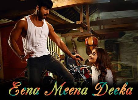 Eena Meena Deeka - Shaandaar (2015)