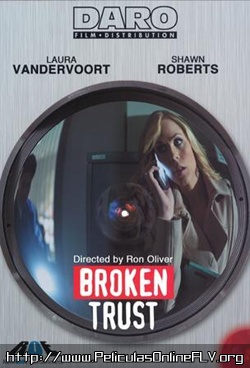 Ver pelicula Confianza traicionada (Broken Trust) (2012) online
